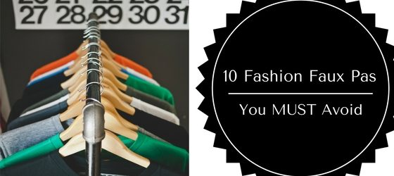 10 Fashion Faux Pas