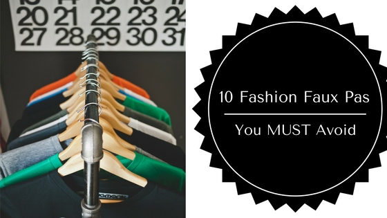 10 Fashion Faux Pas